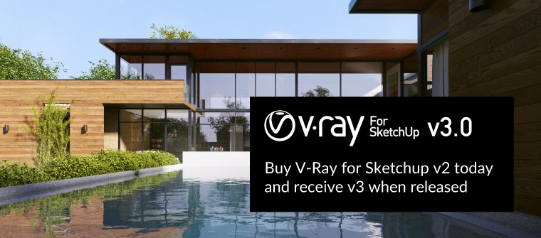 V ray 3 0 for sketchup is on it s way sketchup for for Pool design sketchup